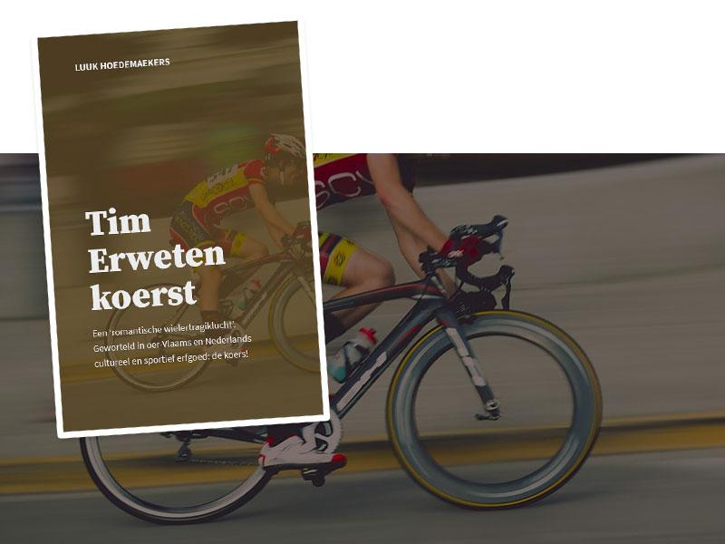 Tim Erweten koerst, een romantische wielertragiklucht